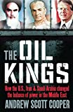 The Oil Kings: How the US, Iran and Saudi-Arabia Changed the Balance of Power in the Middle East