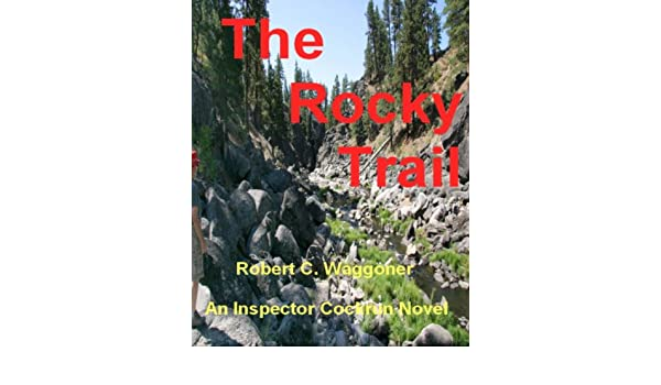 The Rocky Trail (Inspector Cockrun Book 2)