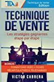 Technique de Vente : Les Strategies Gagnantes Etape par Etape + *BONUS* Formation Video...