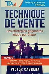 Technique de Vente : Les Stratégies Gagnantes Etape par Etape + *BONUS* Formation Video