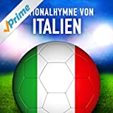 Italien: Il Canto degli Italian (Italienische Nationalhymne) - Single