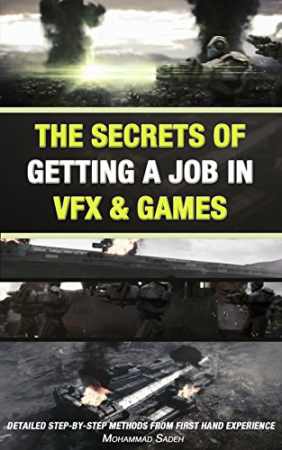 Animation: The Secrets Of Getting A Job In Vfx & Games: Detailed Step-By-Step Methods From First Hand Experience (English Edition) par Mohammad Sadeh