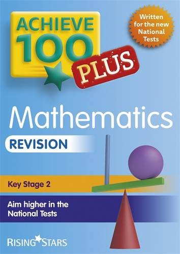 Achieve 100+ Maths Revision (Achieve KS2 SATs Revision)