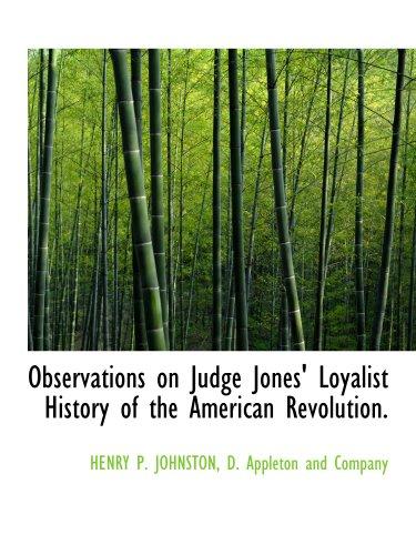 Observations on Judge Jones' Loyalist History of the American Revolution.