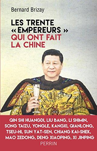 Les trente empereurs qui ont fait la Chine par Bernard BRIZAY