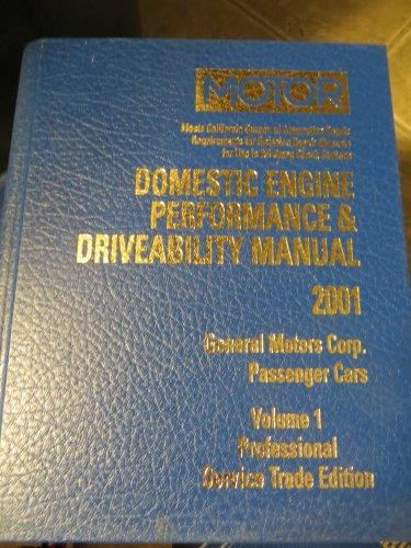 Domestic Engine Performance and Driveability Manual: General Motors Corp. Passenger Cars: 1 (Motor Domestic Engine Performance and Driveability Manual Vol 1 General Motors Corporation Passenger Cars) por John R. Lypen