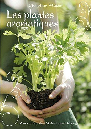 Les plantes aromatiques par Christian Mazet
