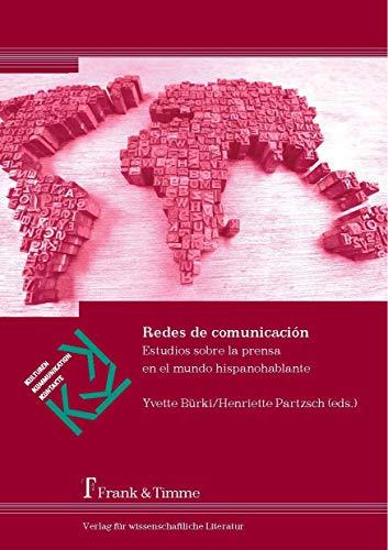 Redes de comunicación: Estudios sobre la prensa en el mundo hispanohablante