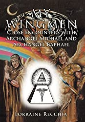 My Wingmen: Close Encounters with Archangel Michael and Archangel Raphael by Lorraine Recchia (2012-11-21)