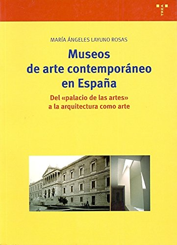 Museos de arte contemporáneo en España : del