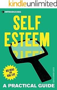 Introducing Self-esteem: A Practical Guide (Introducing...)
