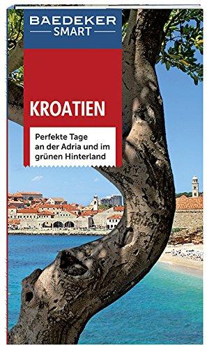 Blair Kelly (Baedeker SMART Reiseführer Kroatien: Perfekte Tage an der Adria und im grünen Hinterland)