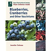 [Blueberries, Cranberries and Other Vacciniums] (By: Jennifer Trehane) [published: March, 2009]
