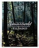 Schwarzwald reloaded: Klassiker der besten Küche Deutschlands neu interpretiert