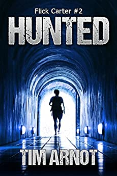 Hunted (Flick Carter Book 2) by [Arnot, Tim]