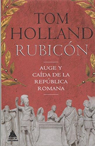 Rubicón (Ático Historia) por Tom Holland