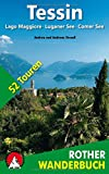 Rother Wanderbuch / Tessin: Lago Maggiore, Luganer See und Comer See. 52 Touren.