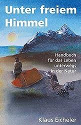 Unter freiem Himmel: Natur erleben - für Kinder und neugierige Erwachsene. Dieses kleine Handbuch gibt nützliche Tipps für das bewusste Erleben und Entdecken unserer Natur.