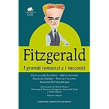 I grandi romanzi e i racconti: Al di qua del paradiso-Belli e dannati-Il grande Gatsby-Tenera è la notte-Racconti dell'età del jazz. Ediz. integrale