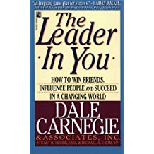 The Leader In You: How to Win Friends, Influence People and Succeed in a Changing World (English Edition)