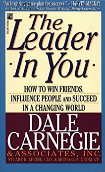 The Leader In You: How to Win Friends, Influence People and Succeed in a Changing World (English Edition) par [Carnegie, Dale]
