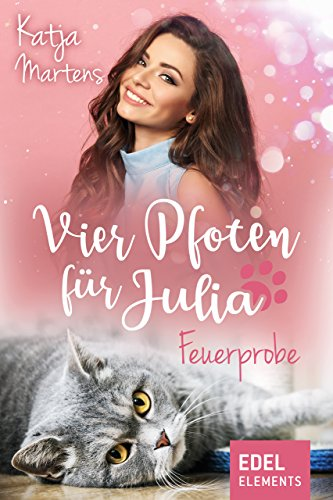 Vier Pfoten für Julia - Feuerprobe (Tierärztin Julia) von [Martens, Katja]