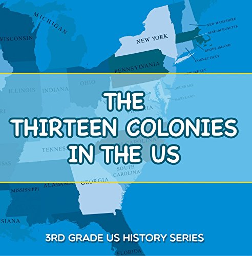 Amerikanische Reader Revolution Die (The Thirteen Colonies In The US : 3rd Grade US History Series: American History Encyclopedia (Children's American Revolution History))