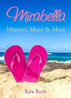 Mirabella: Männer, Muse & Meer - Ein Sylt-Liebesroman von [Roth, Rita]