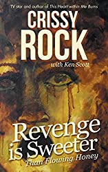 Revenge is Sweeter than Flowing Honey by Crissy Rock (2014-02-20)