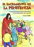 El sacramento de la Penitencia: Una presentación básica para iniciar en la celebración sacramental (Folletos Sacramentos)
