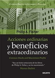 Acciones ordinarias y beneficios extraordinarios par Philip A. Fisher