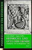 Heinrich I - und Otto der Grosse: Neubeginn auf karolingischem Erbe (Persönlichkeit und Geschichte) - Gerd Althoff, Hagen Keller