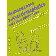 Autoestima y tacto pedagógico en edad temprana: Orientaciones para educadores y familias (Primeros años nº 69)