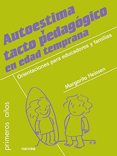 Autoestima y tacto pedagógico en edad temprana: Orientaciones para educadores y familias (Primeros años n 69)
