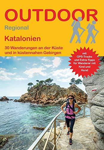 Katalonien: 30 Wanderungen an der Küste und in küstennahen Gebirgen (Outdoor Regional)