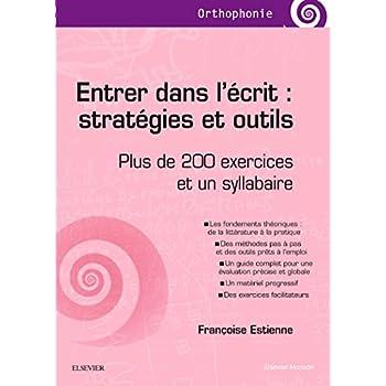 Entrer dans l'écrit : stratégies et outils: Plus de 200 exercices et un syllabaire