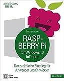 Raspberry Pi für Windows 10 IoT Core: Der praktische Einstieg für Anwender und Entwickler (#makers DO IT)