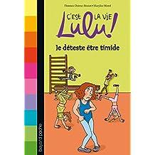 C'est la vie Lulu, Tome 02 : Je déteste être timide (French Edition)