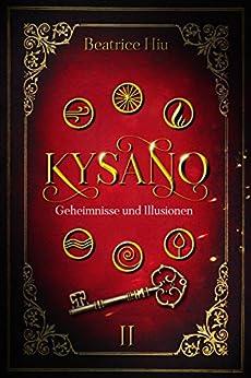 Kysano: Geheimnisse und Illusionen (German Edition) by [Hiu, Beatrice]