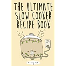 The Ultimate Slow Cooker Recipe Book by Hannie P. Scott (2015-03-17)