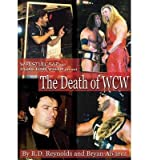 [ The Death of WCW Wrestlecrap and Figure Four Weekly Present . . . Reynolds, R. D. ( Author ) ] { Paperback } 2004