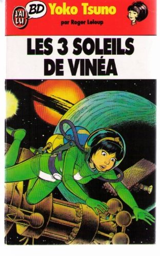Yoko Tsuno, Tome 6 : Les 3 soleils de Vinea