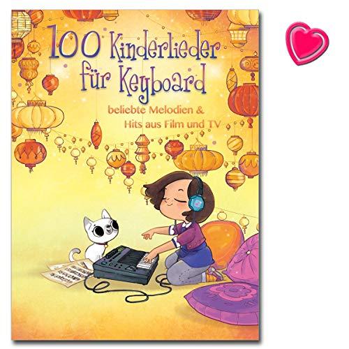 100 Kinderlieder für Keyboard - beliebte Melodien a Hits aus Film und TV - Songbook mit bunter herzförmiger Notenklammer