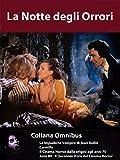 Scarica Libro La Notte degli Orrori Collana Omnibus Cinema Gotico e dell Orrore (PDF,EPUB,MOBI) Online Italiano Gratis