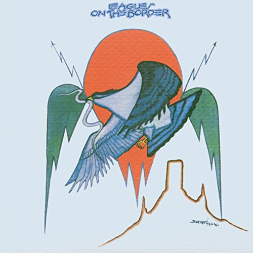 Eagles – On The Border