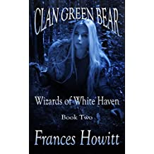 Clan Green Bear: Wizards of White Haven (English Edition)