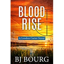 Blood Rise: A London Carter Novel (London Carter Mystery Series Book 6)