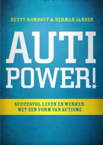 Autipower!: succesvol leven en werken met een vorm van autisme par Herman Jansen