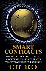 Smart Contracts: The Essential Guide to Using Blockchain Smart Contracts for Cryptocurrency Exchange