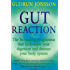 Gut Reaction: A day-by-day programme for choosing and combining foods for better health and easy weight loss (Positive Health)